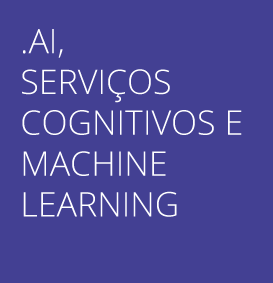 AI, COGNITIVE SERVICES E MACHINE LEARNING